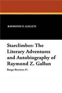 Download Starclimber: The Literary Adventures and Autobiography of Raymond Z. Gallun (Borgo Bioviews,) fb2