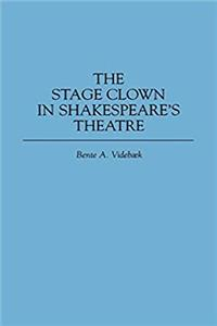 Download The Stage Clown in Shakespeare's Theatre: (Contributions in Drama and Theatre Studies) fb2