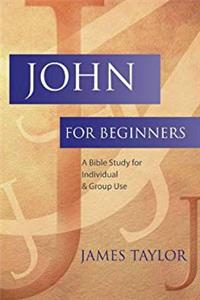 Download John for Beginners: A Bible Study for Individual and Group Use fb2