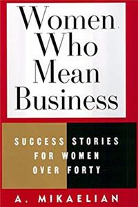 Download Women Who Mean Business: Success Stories of Women over Forty fb2