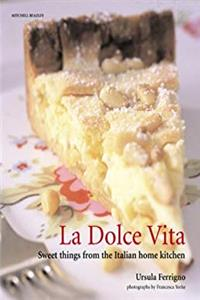 Download La Dolce Vita: Sweet Things from the Italian Home Kitchen (Mitchell Beazley Food) fb2