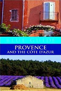 Download Blue Guide Provence and the Cote D'Azur (Second Edition)  (Blue Guides) fb2