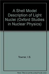Download A Shell Model Description of Light Nuclei (Oxford Studies in Nuclear Physics) fb2