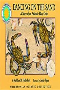 Download Dancing on the Sand: A Story of an Atlantic Blue Crab - a Smithsonian Oceanic Collection Book (Soundprints, Smithsonian Wildlife) fb2