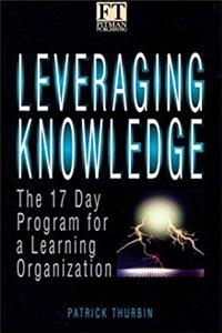 Download Leveraging Knowledge: The 17 Day Program for a Learning Organization fb2
