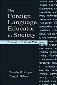 Download The Foreign Language Educator in Society: Toward A Critical Pedagogy fb2