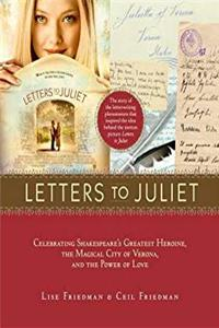 Download Letters to Juliet: Celebrating Shakespeare's Greatest Heroine, The...: Celebrating Shakespeare's Greatest Heroine, the Magical City of Verona, and the Power of Love fb2
