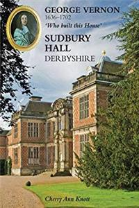 Download George Vernon 1636-1702 'Who Built This House' Sudbury Hall, Derbyshire fb2