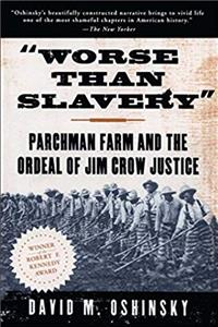 Download Worse than Slavery: Parchman Farm and the Ordeal of Jim Crow Justice fb2