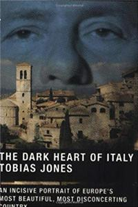 Download The Dark Heart of Italy: An Incisive Portrait of Europe's Most Beautiful, Most Disconcerting Country fb2