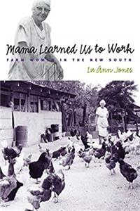 Download Mama Learned Us to Work: Farm Women in the New South (Studies in Rural Culture) fb2