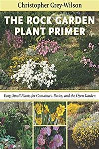 Download The Rock Garden Plant Primer: Easy, Small Plants for Containers, Patios, and the Open Garden fb2