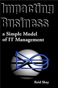 Download Impacting Business: A Simple Model of IT Management fb2