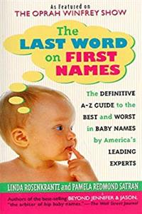 Download The Last Word on First Names: The Definitive A-Z Guide to the Best and Worst in Baby Names by America's Leading Experts fb2