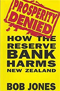 Download Prosperity Denied: How the Reserve Bank Harms New Zealand fb2