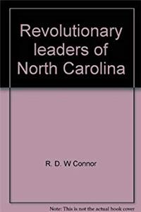 Download Revolutionary leaders of North Carolina (North Carolina State Normal & Industrial College historical publications, no. 2) fb2