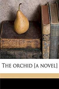 Download The orchid [a novel] fb2