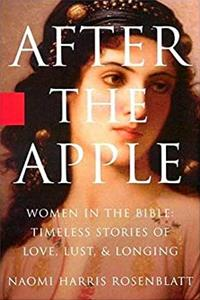 Download After the Apple: Women in the Bible: Women In the Bible - Timeless Stories of Love, Lust, and Longing fb2