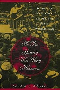 Download To To be Young Was Very Heaven: Women in New York Before the First World War fb2
