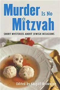 Download Murder Is No Mitzvah: Short Mysteries about Jewish Occasions fb2