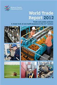 Download World Trade Report 2012: Trade and Public Policies: A Closer Look at Non-Tariff Measures in the 21st Centur fb2
