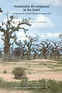 Download Sustainable Development in the Sahel: Proceedings of the 4th Sahel Workshop, 6-8 January 1992 (AAU REPORTS) fb2