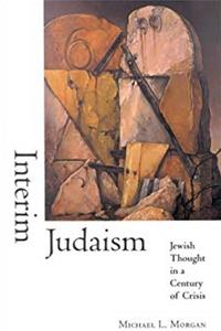 Download Interim Judaism: Jewish Thought in a Century of Crisis fb2
