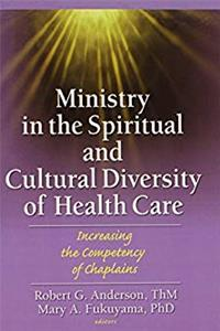 Download Ministry in the Spiritual and Cultural Diversity of Health Care: Increasing the Competency of Chaplains fb2