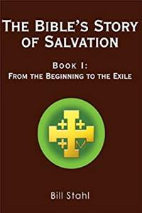 Download The Bible's Story of Salvation: Book I: From the Beginning to the Exile fb2