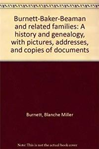 Download Burnett-Baker-Beaman and related families: A history and genealogy, with pictures, addresses, and copies of documents fb2