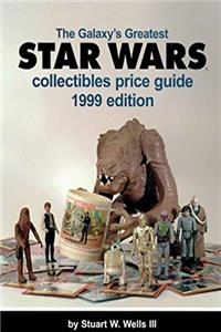 Download The Galaxy's Greatest Star Wars Collectibles Price Guide 1999 fb2
