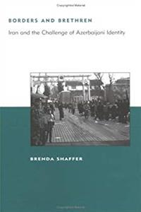 Download Borders and Brethren: Iran and the Challenge of Azerbaijani Identity (BCSIA Studies in International Security) fb2