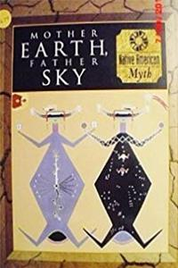 Download Mother Earth, Father Sky: Native American Myth (Myth & Mankind , Vol 4, No 20) fb2