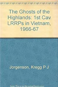 Download The Ghosts of the Highlands: 1st Cav LRRPs in Vietnam, 1966-67 fb2