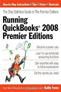 Download Running QuickBooks 2008 Premier Editions: The Only Definitive Guide to the Premier Editions fb2