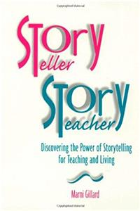 Download Storyteller, Storyteacher: Discovering the Power of Storytelling for Teaching and Living fb2