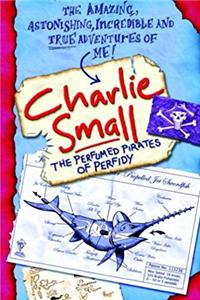 Download Charlie Small 2: Perfumed Pirates of Perfidy fb2