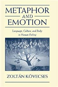 Download Metaphor and Emotion: Language, Culture, and Body in Human Feeling (Studies in Emotion and Social Interaction) fb2