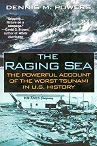 Download The Raging Sea: The Powerful Account of the Worst Tsunami in U.S. History fb2
