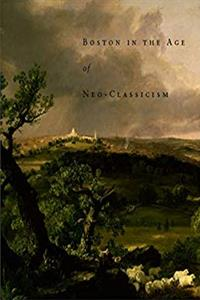 Download Boston in the Age of Neo-Classicism, 1810-1840 fb2