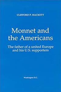 Download Monnet and the Americans: The Father of a United Europe and His U.S. Supporters fb2