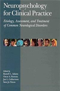Download Neuropsychology for Clinical Practice: Etiology, Assessment, and Treatment of Common Neurologic Disorders (APA Clinical Psychology Books) fb2