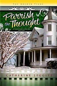 Download Parrish the Thought: (Book 3, A Christine Sterling Mystery) (The Christine Sterling Mystery Trilogy) fb2