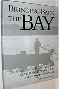 Download Bringing Back the Bay: The Chesapeake in the Photographs of Marion Warren and the Voices of Its People fb2