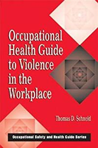 Download Occupational Health Guide to Violence in the Workplace (Occupational Safety & Health Guide Series) fb2