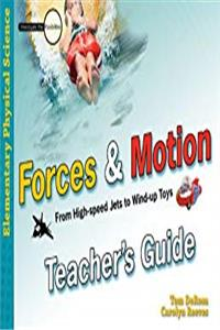 Download Forces and Motion: From High-speed Jets to Wind-up Toys - Teacher's Guide (Investigate the Possibilities: Elementary Physics) fb2