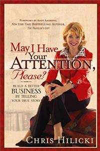 Download May I Have Your Attention, Please?: Build a Better Business by Telling Your True Story fb2