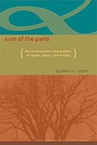 Download Sum of the Parts: The Mathematics and Politics of Region, Place, and Writing (American Land & Life) fb2