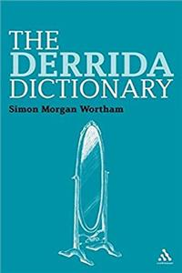 Download The Derrida Dictionary (Continuum Philosophy Dictionaries) fb2