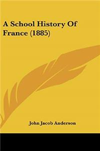 Download A School History Of France (1885) fb2